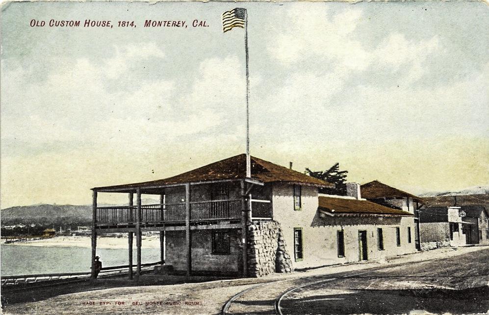 Custom House @1814, Monterey, California